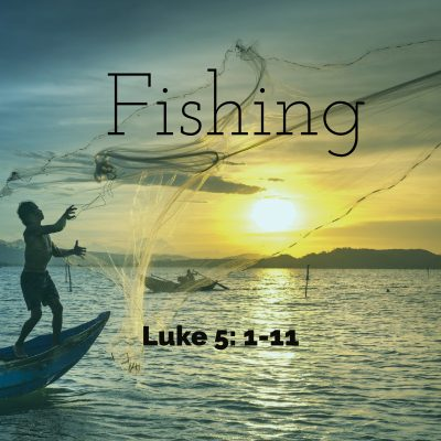 15 Fishing – Luke 5: 1-11 – Fruitland Community Church